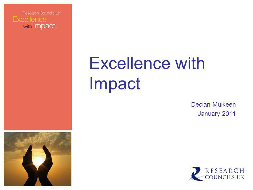 Excellence with Impact Declan Mulkeen January 2011
