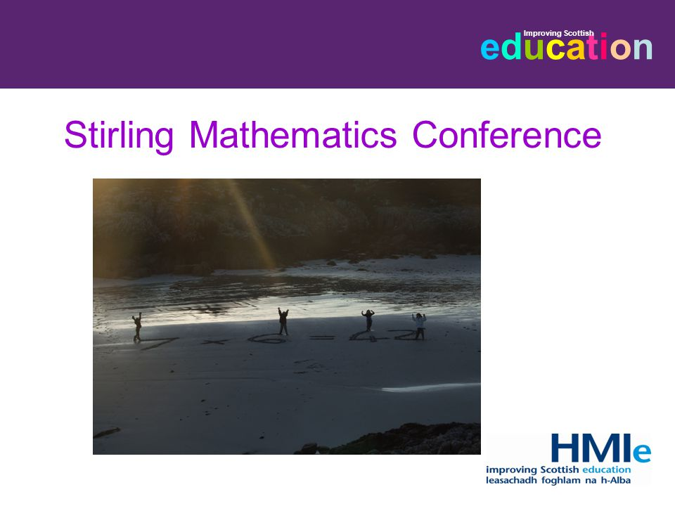 educationeducation Improving Scottish Stirling Mathematics Conference