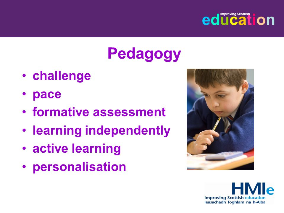 educationeducation Improving Scottish Pedagogy challenge pace formative assessment learning independently active learning personalisation