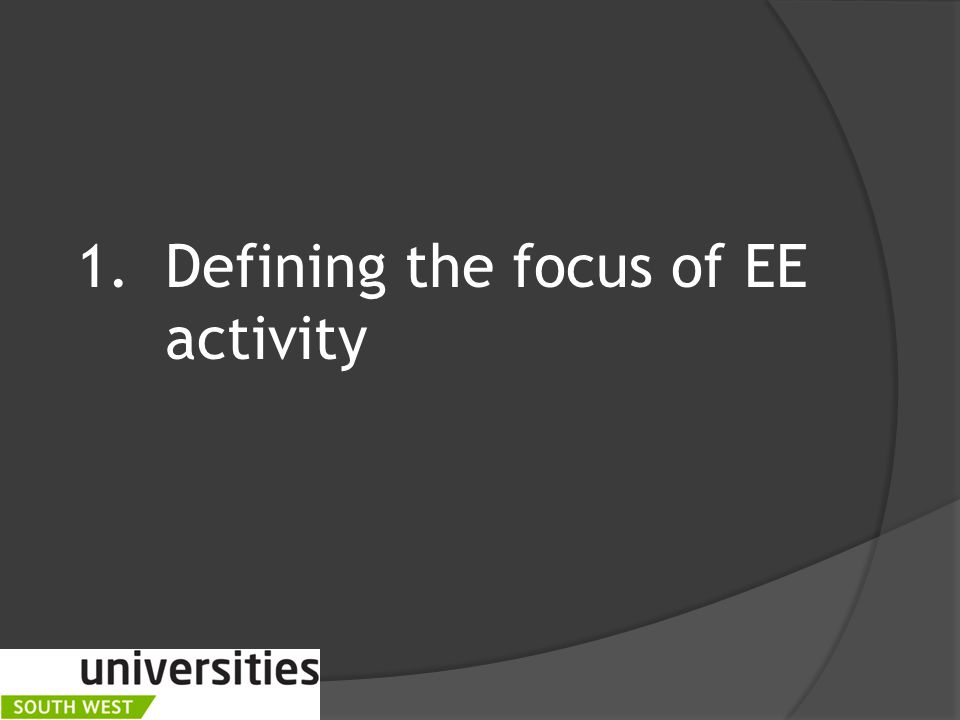 1.Defining the focus of EE activity