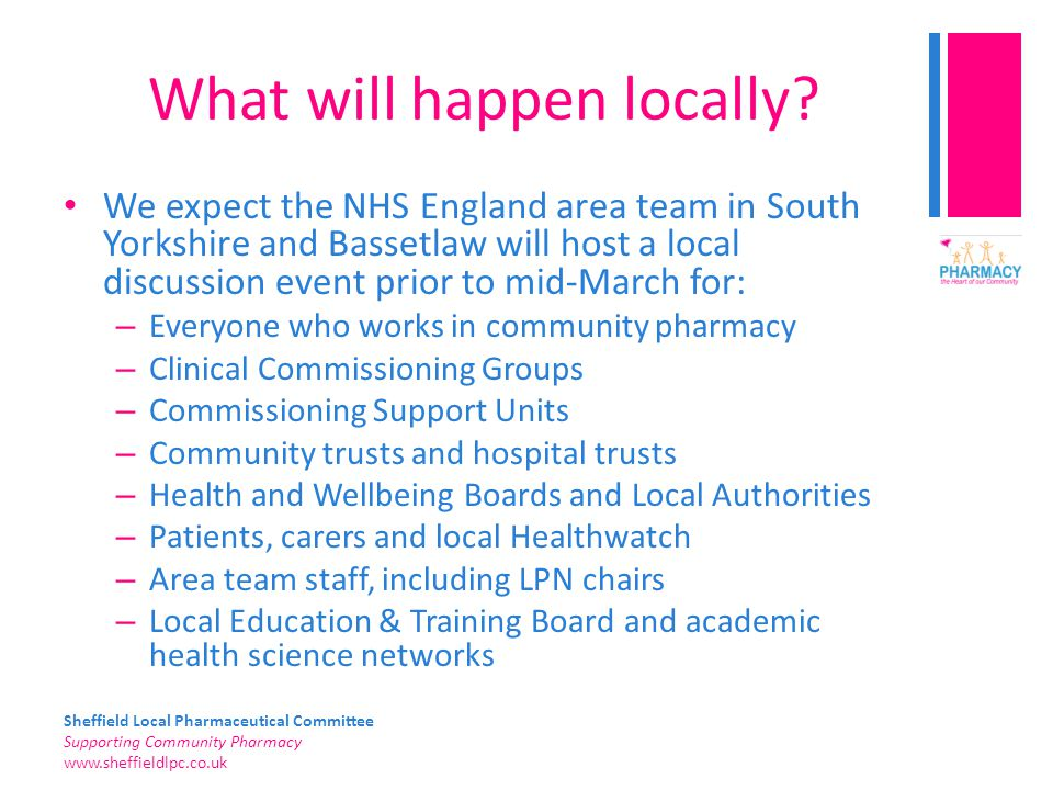 Sheffield Local Pharmaceutical Committee Supporting Community Pharmacy   What will happen locally.