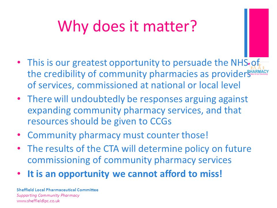 Sheffield Local Pharmaceutical Committee Supporting Community Pharmacy   Why does it matter.
