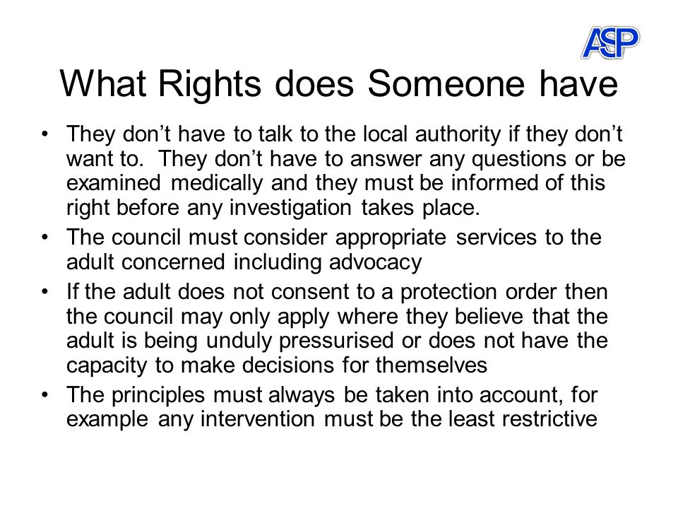 What Rights does Someone have They don't have to talk to the local authority if they don't want to.