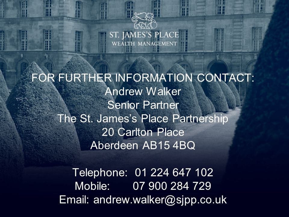 FOR FURTHER INFORMATION CONTACT: Andrew Walker Senior Partner The St.
