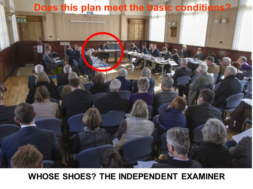 WHOSE SHOES THE INDEPENDENT EXAMINER Does this plan meet the basic conditions