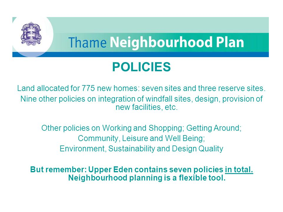 Thame POLICIES Land allocated for 775 new homes: seven sites and three reserve sites.