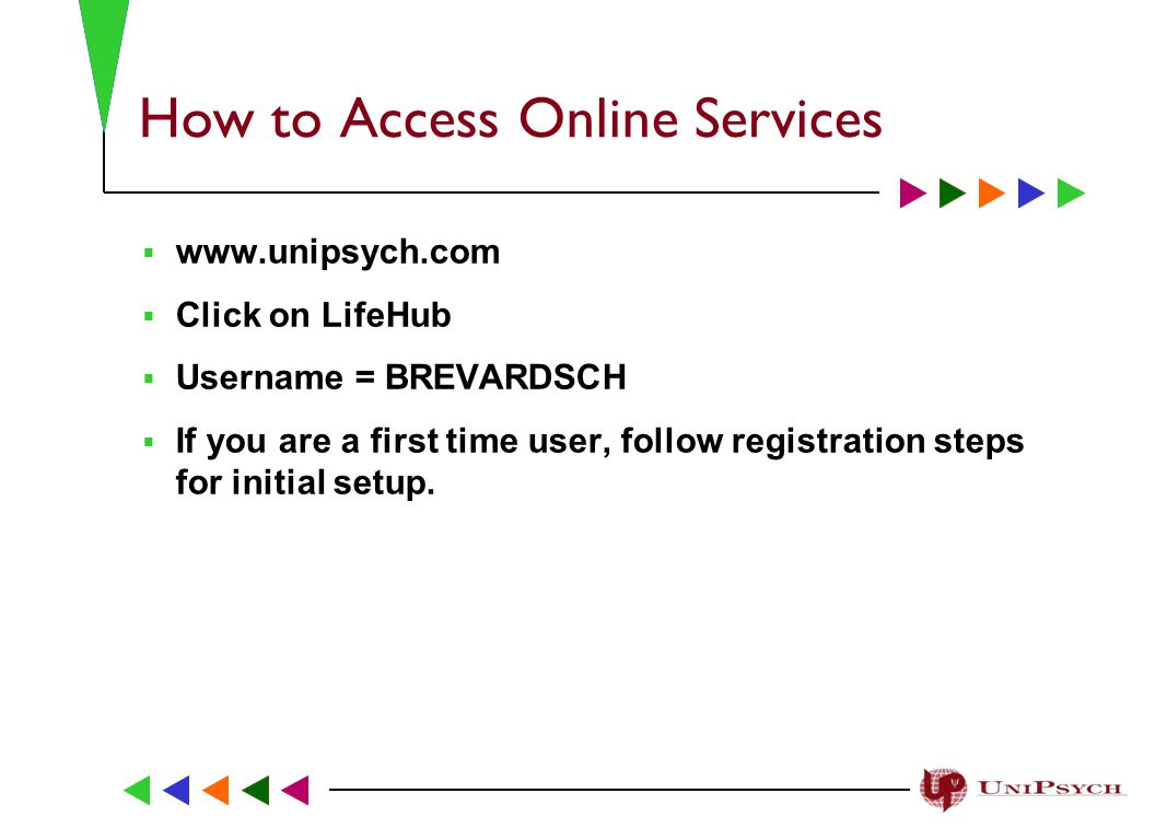 How to Access Online Services     Click on LifeHub  Username = BREVARDSCH  If you are a first time user, follow registration steps for initial setup.