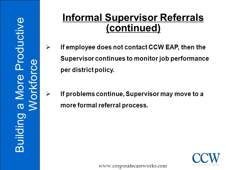  If employee does not contact CCW EAP, then the Supervisor continues to monitor job performance per district policy.