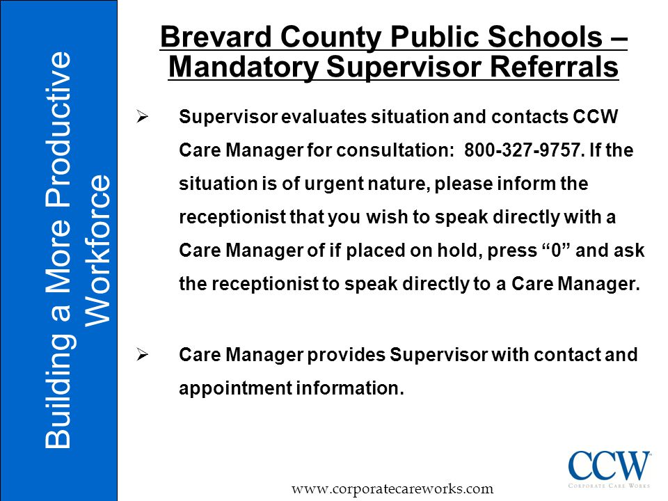  Supervisor evaluates situation and contacts CCW Care Manager for consultation: