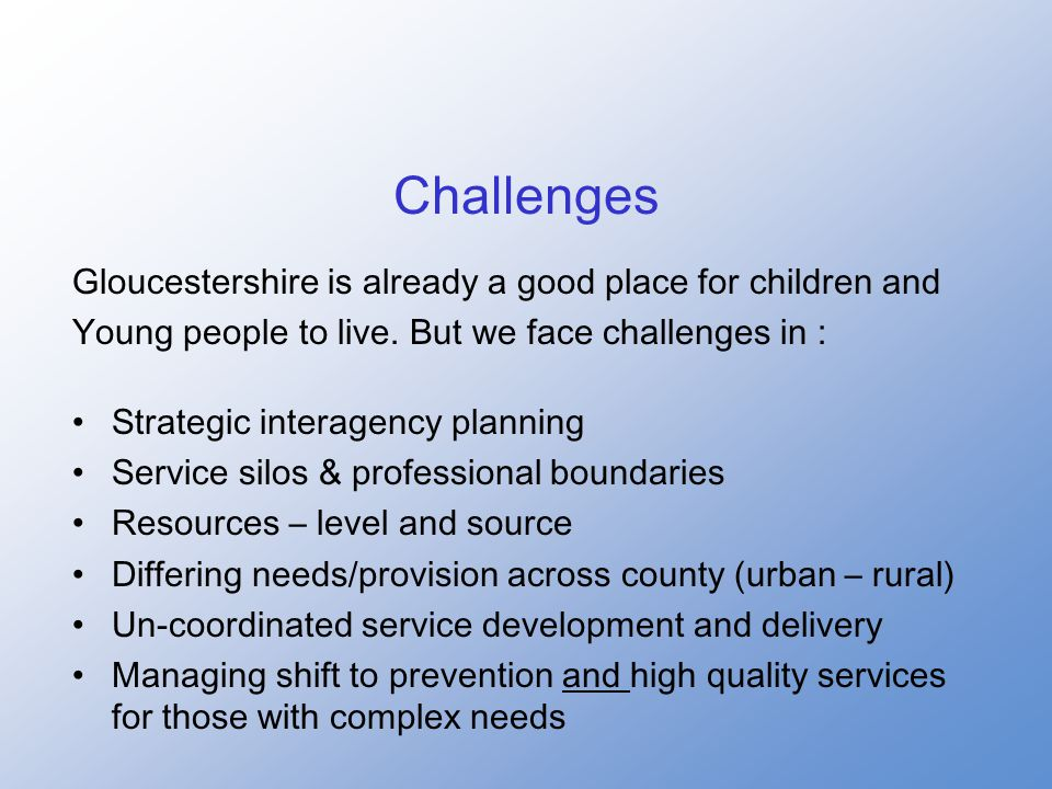 Challenges Gloucestershire is already a good place for children and Young people to live.