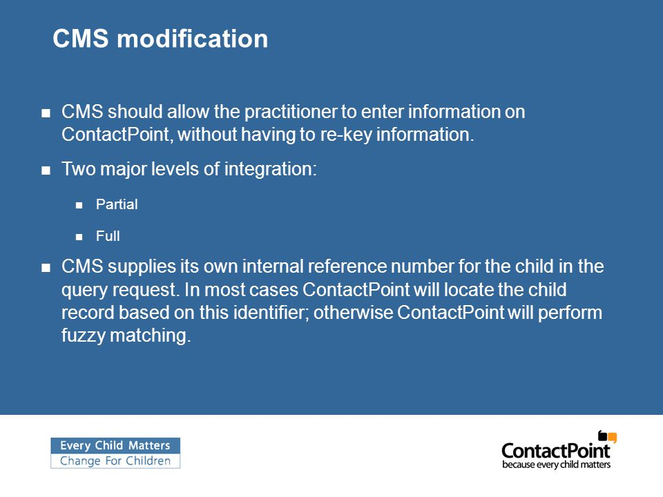 CMS modification CMS should allow the practitioner to enter information on ContactPoint, without having to re-key information.