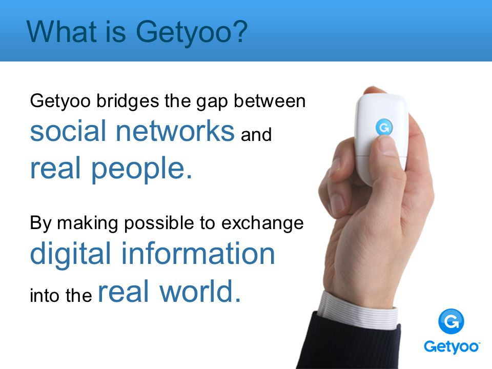 Getyoo bridges the gap between social networks and real people.