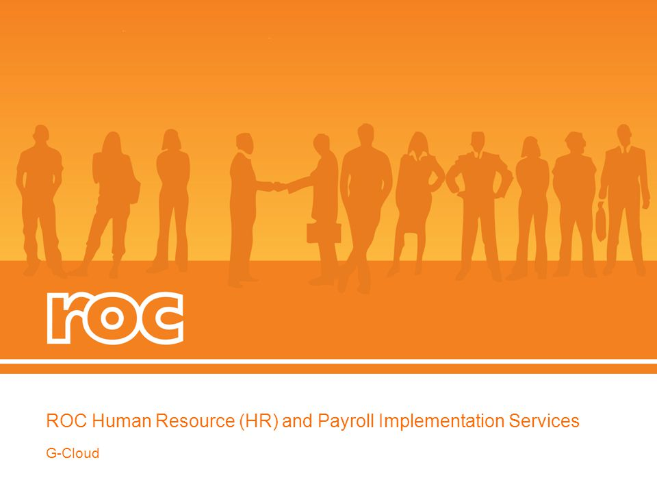 ROC Human Resource (HR) and Payroll Implementation Services G-Cloud