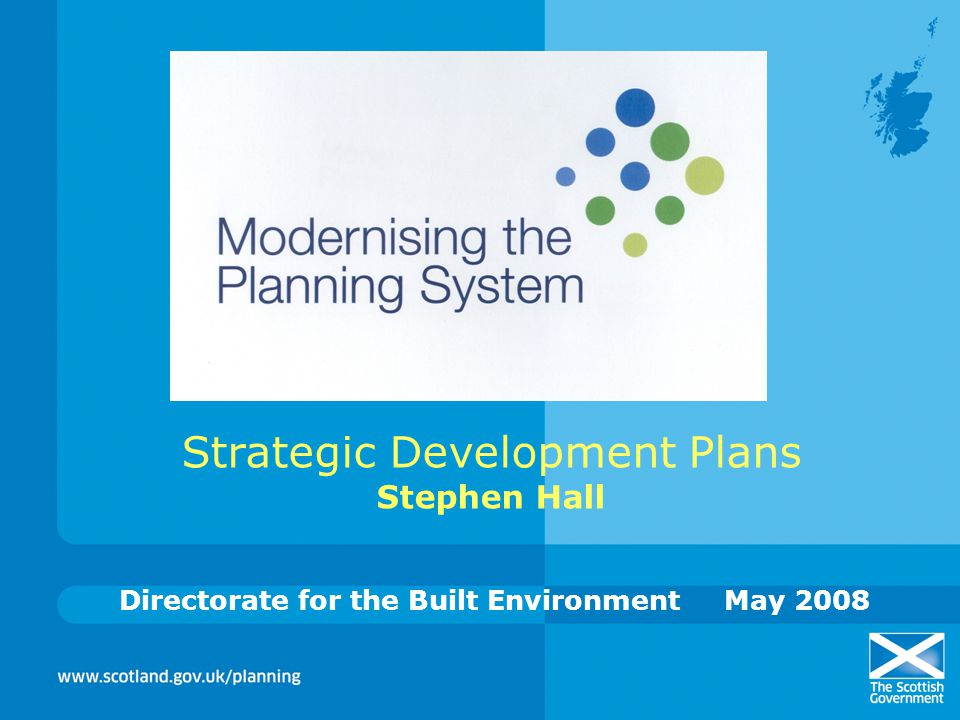 Strategic Development Plans Stephen Hall Directorate for the Built EnvironmentMay 2008