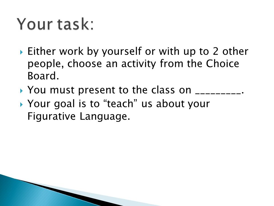  Either work by yourself or with up to 2 other people, choose an activity from the Choice Board.