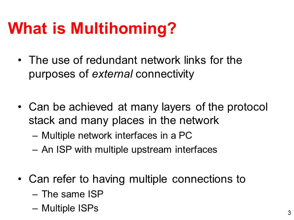 3 What is Multihoming.