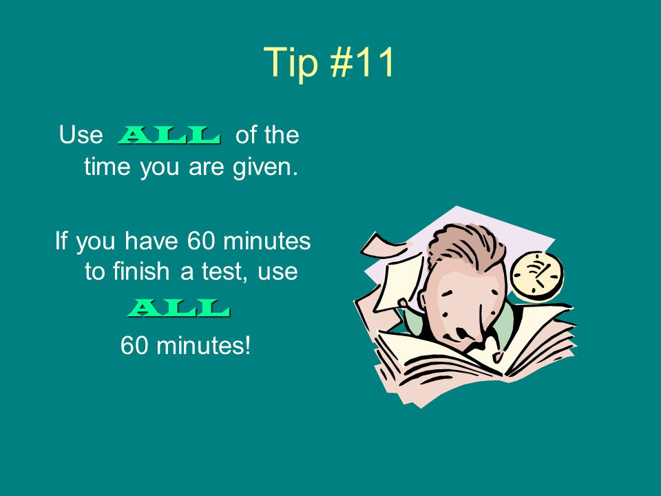 Tip #10 Know how much time you have to complete each section.