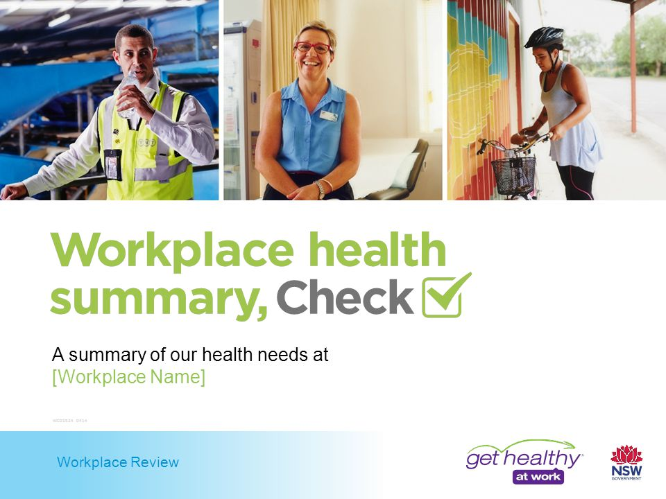 Workplace Review A summary of our health needs at [Workplace Name] WC