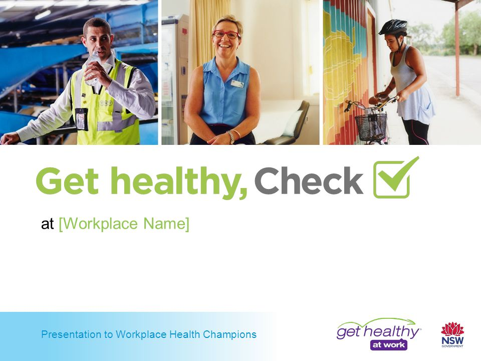 Presentation to Workplace Health Champions at [Workplace Name]
