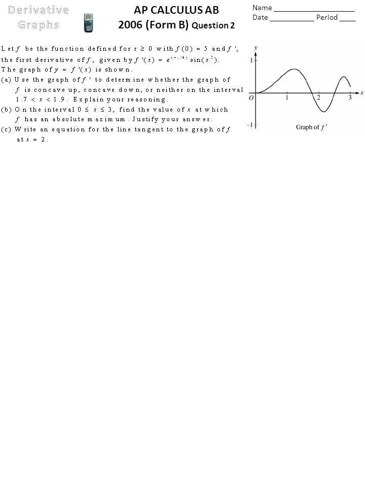 AP CALCULUS AB 2006 (Form B) Question 2 Name ____________________ Date ___________ Period ____