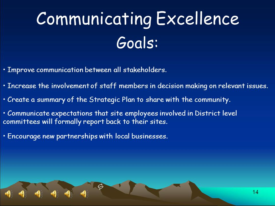 14 Communicating Excellence Goals: Improve communication between all stakeholders.