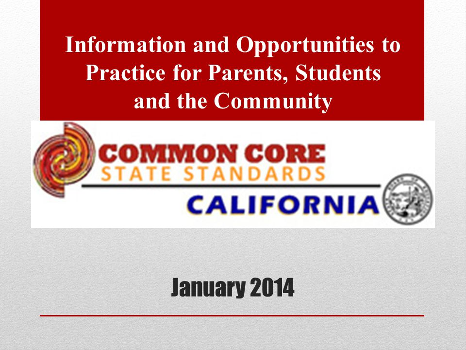 January 2014 Information and Opportunities to Practice for Parents, Students and the Community