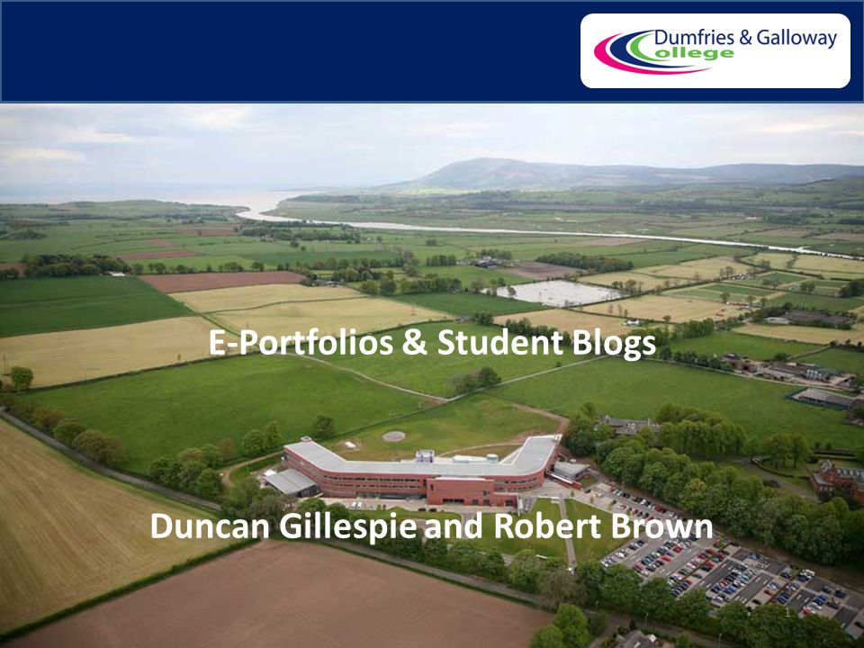 1 E-Portfolios & Student Blogs Duncan Gillespie and Robert Brown