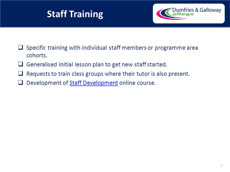 Staff Training  Specific training with individual staff members or programme area cohorts.