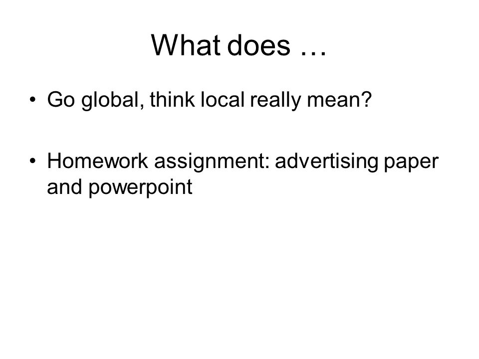 What does … Go global, think local really mean.