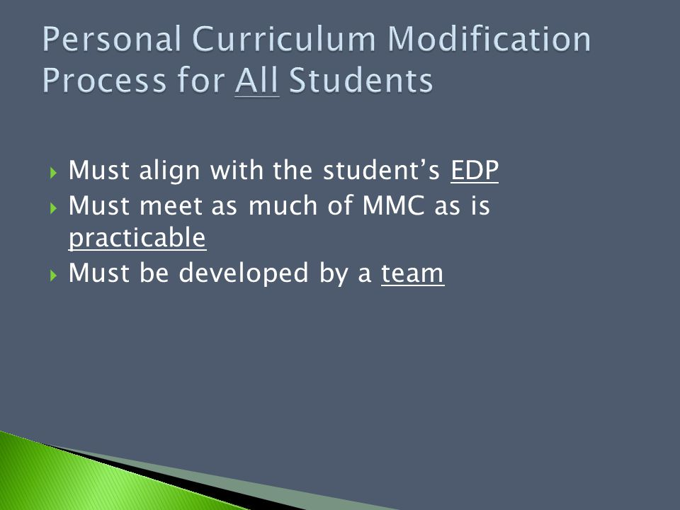  Must align with the student's EDP  Must meet as much of MMC as is practicable  Must be developed by a team