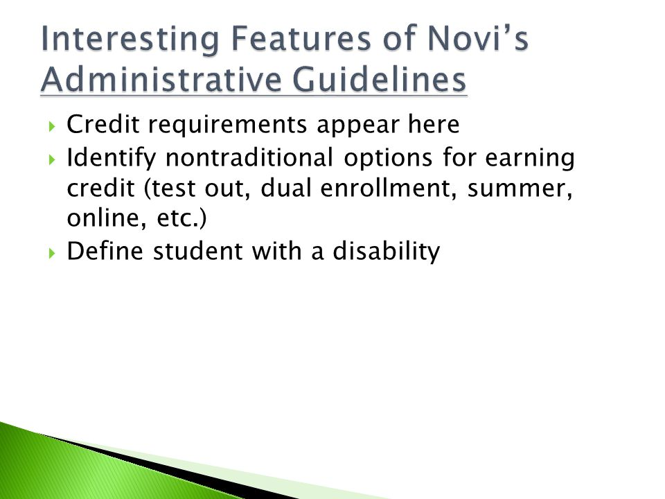  Credit requirements appear here  Identify nontraditional options for earning credit (test out, dual enrollment, summer, online, etc.)  Define student with a disability