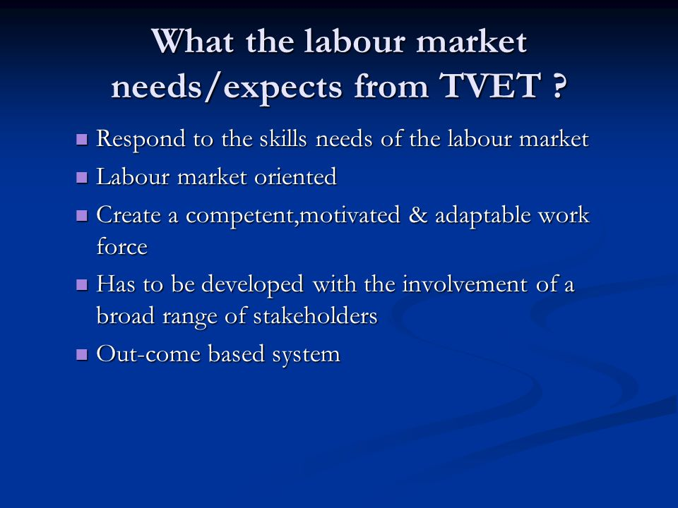 What the labour market needs/expects from TVET .
