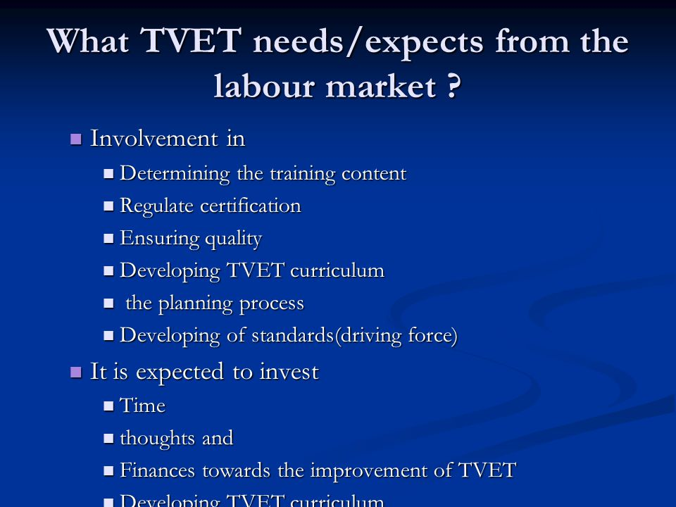 What TVET needs/expects from the labour market .