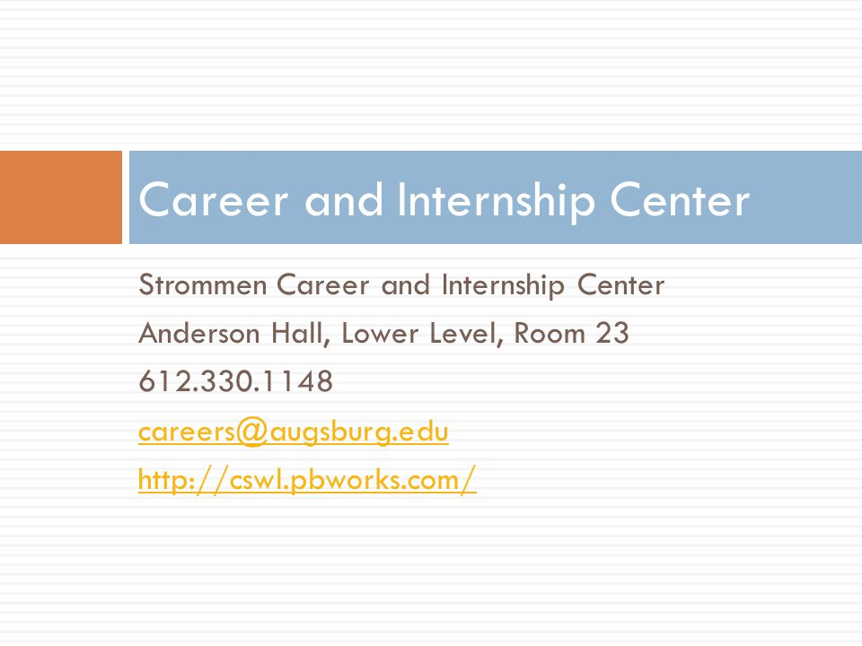 Strommen Career and Internship Center Anderson Hall, Lower Level, Room Career and Internship Center