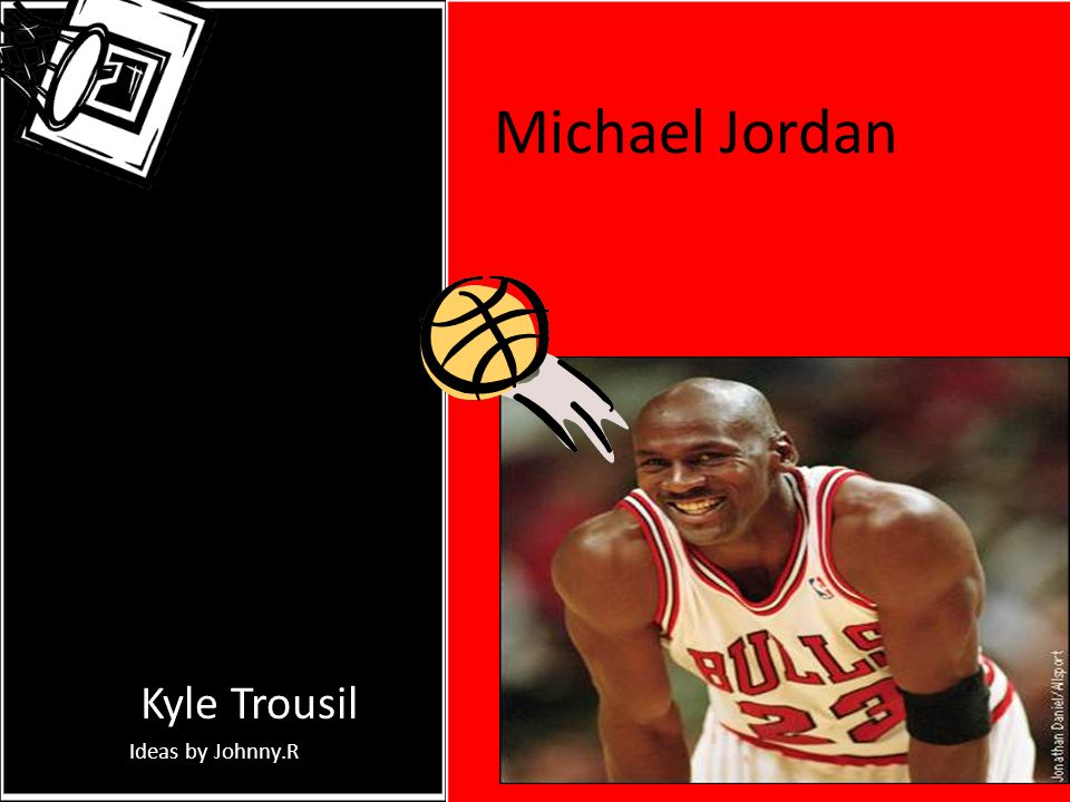 michael jordan by kyle trousil ideas by johnny r ppt download