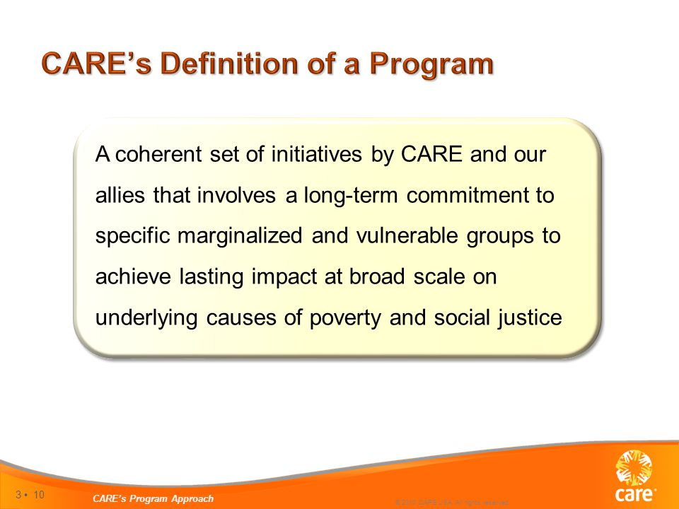 3 10 CARE's Program Approach © 2010 CARE USA. All rights reserved.