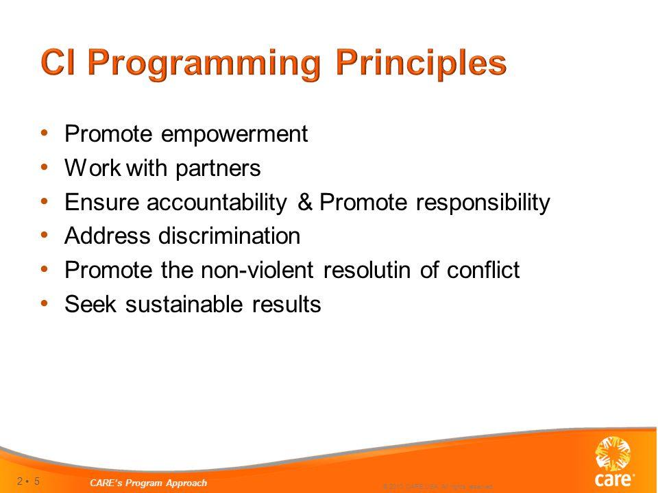 2 5 CARE's Program Approach © 2010 CARE USA. All rights reserved.
