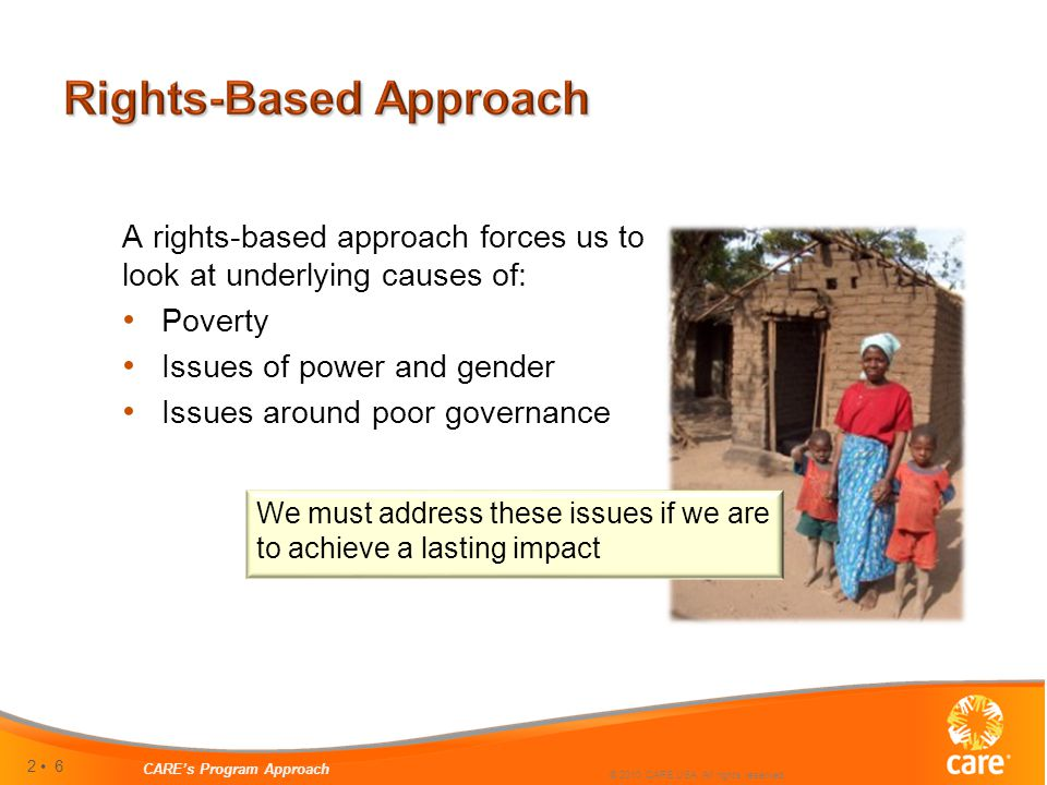 2 6 CARE's Program Approach © 2010 CARE USA. All rights reserved.