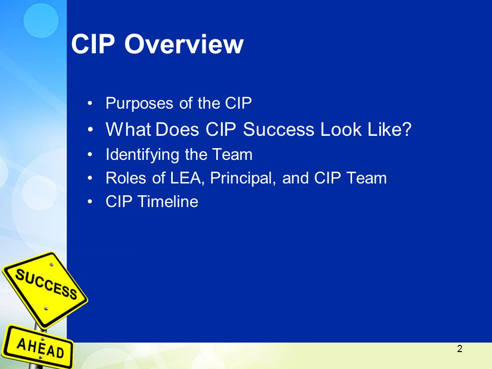 Purposes of the CIP What Does CIP Success Look Like.