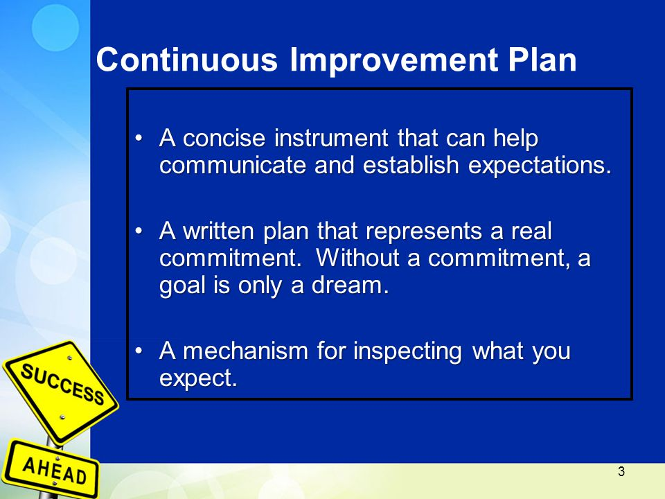 Continuous Improvement Plan A concise instrument that can help communicate and establish expectations.A concise instrument that can help communicate and establish expectations.