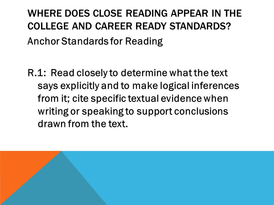 WHERE DOES CLOSE READING APPEAR IN THE COLLEGE AND CAREER READY STANDARDS.