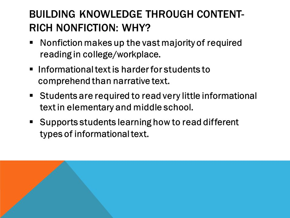 BUILDING KNOWLEDGE THROUGH CONTENT- RICH NONFICTION: WHY.