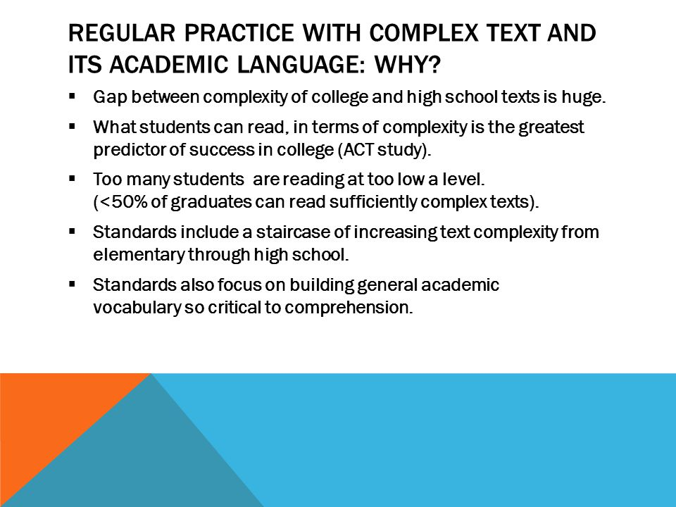 REGULAR PRACTICE WITH COMPLEX TEXT AND ITS ACADEMIC LANGUAGE: WHY.