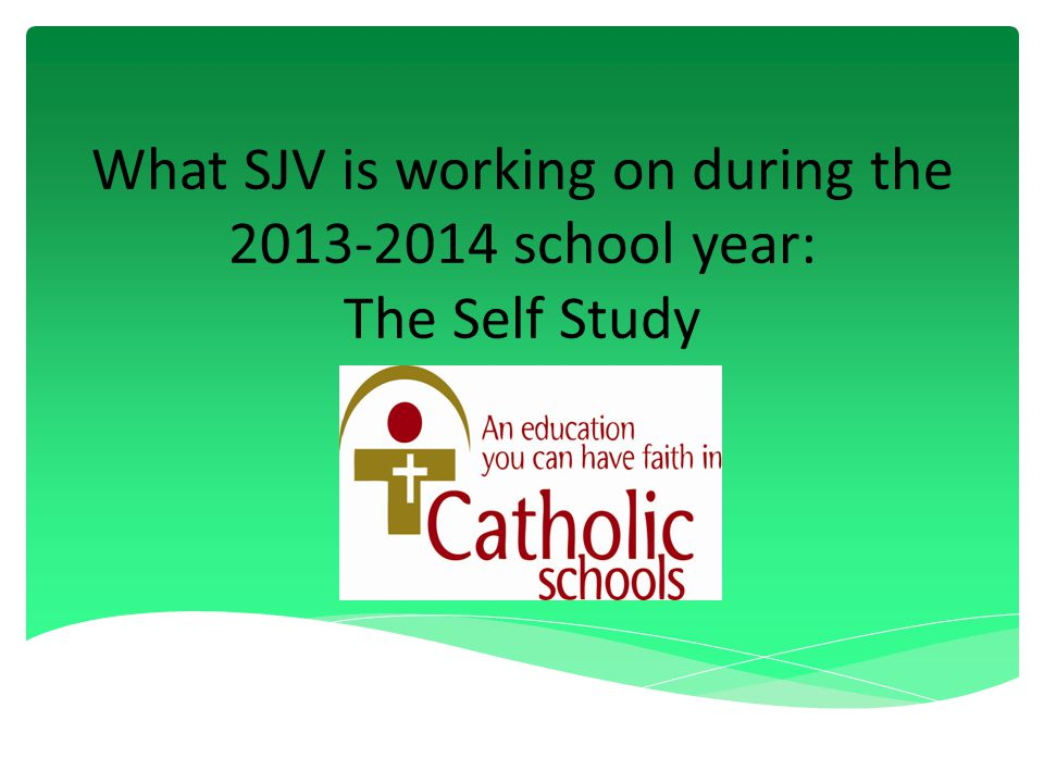 What SJV is working on during the school year: The Self Study