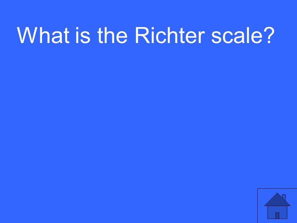 What is the Richter scale