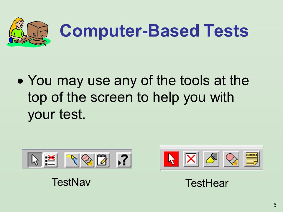 5  You may use any of the tools at the top of the screen to help you with your test.