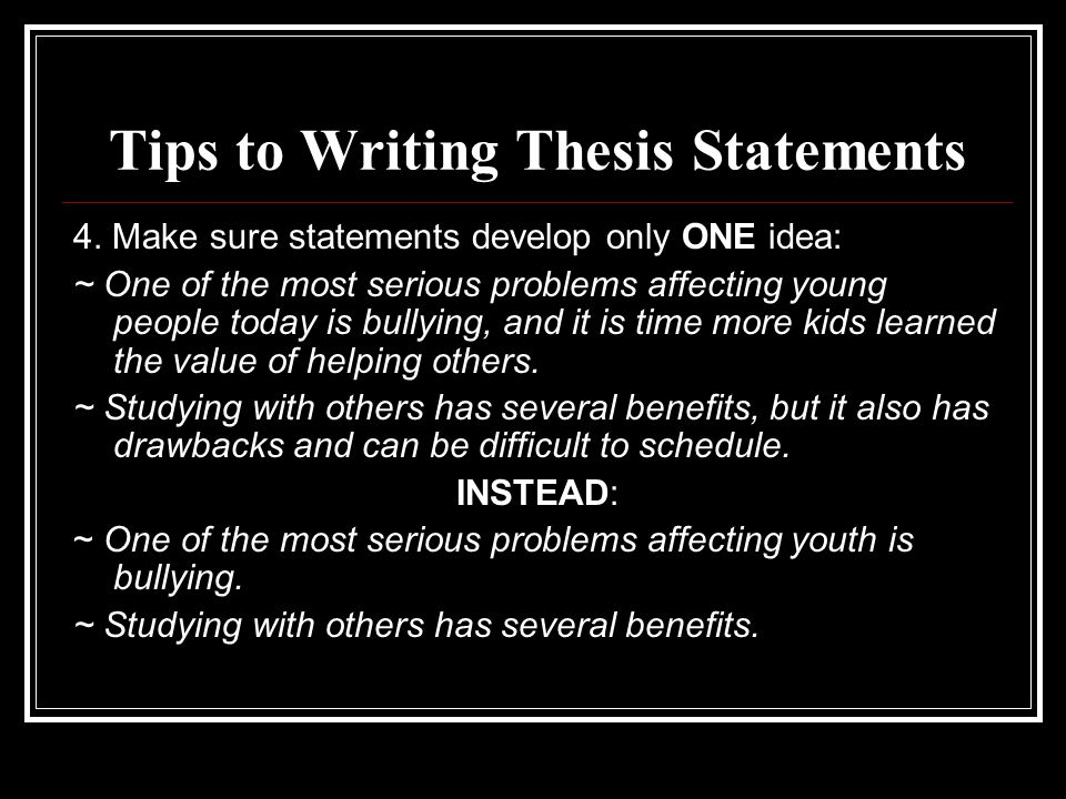 Tips to Writing Thesis Statements 4.
