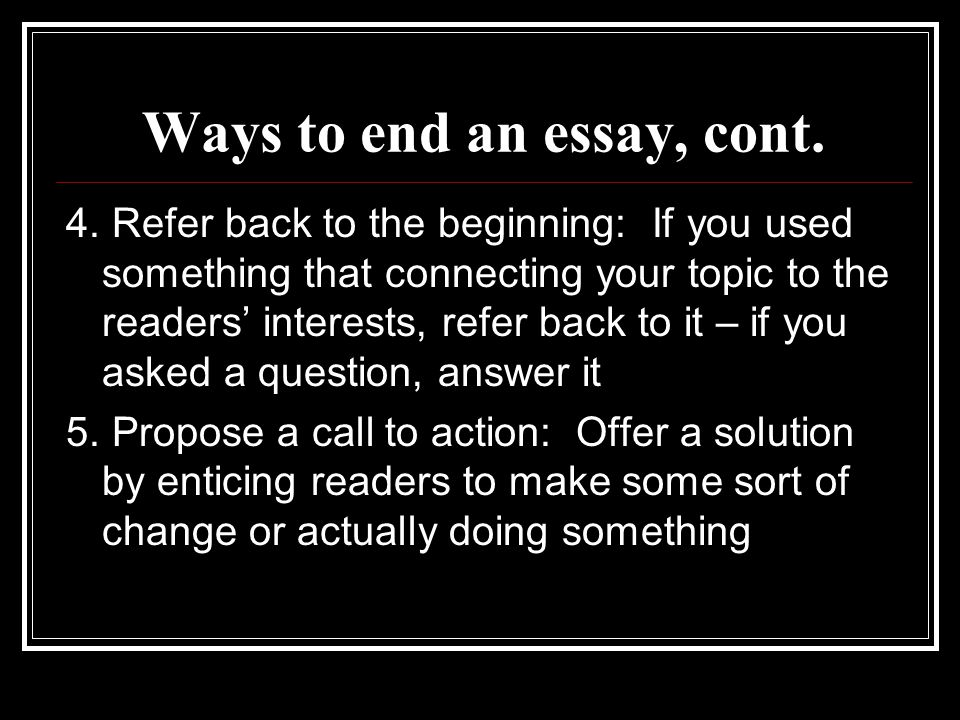 Ways to end an essay, cont. 4.