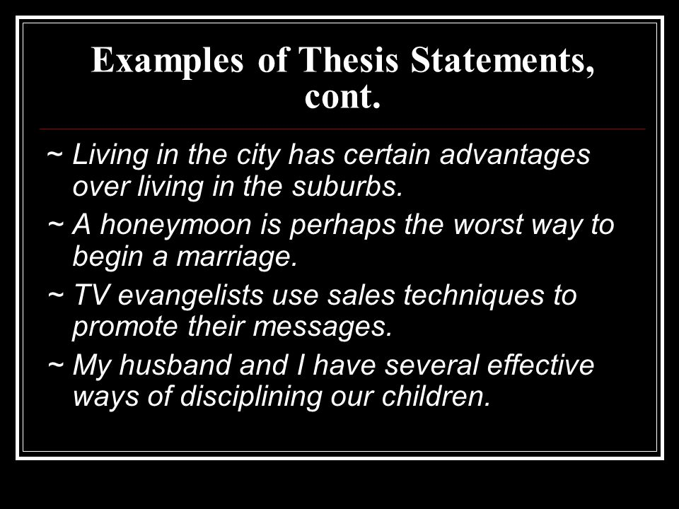 Examples of Thesis Statements, cont.