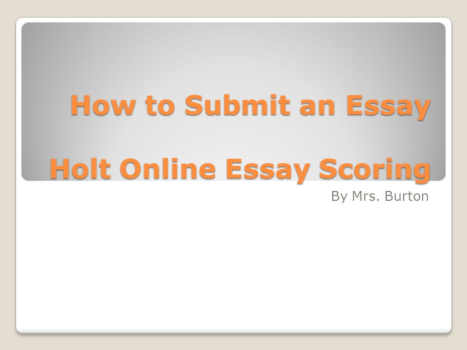 English Essay About Environment  How To Submit An Essay Holt Online Essay Scoring By Mrs Burton Essay About Paper also Examples Of Essay Papers How To Submit An Essay Holt Online Essay Scoring By Mrs Burton  Sample Essays For High School Students